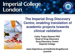 Cathy  Tralau -Stewart PhD Head of Drug Discovery Drug Discovery Centre Imperial College