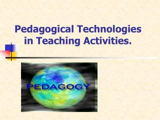Pedagogical Technologies in Teaching Activities.