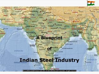 A Blueprint  of  Indian Steel Industry