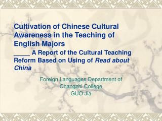 Foreign Languages Department of  Changzhi College    GUO Jia