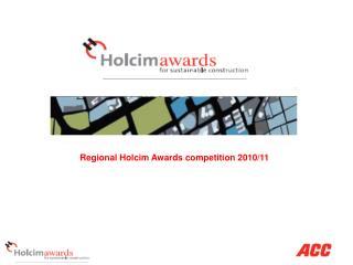 Regional Holcim Awards competition 2010/11