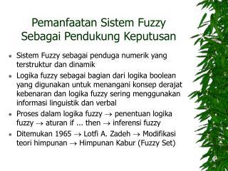 Pemanfaatan Sistem Fuzzy  Sebagai Pendukung Keputusan