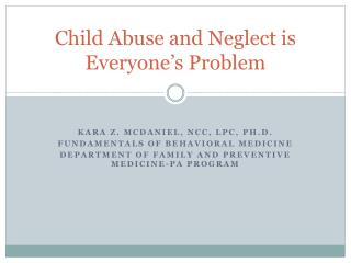 Child Abuse and Neglect is Everyone s Problem