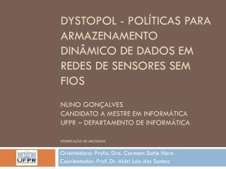 Orientadora:  Profa. Dra. Carmem Satie Hara Coorientador: Prof. Dr. Aldri Luiz dos Santos