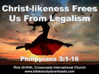 Christ-likeness Frees Us From Legalism
