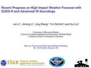 Recent  Progress on High Impact Weather Forecast  with  GOES?R and  Advanced IR Soundings