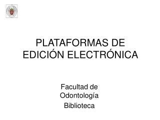 PLATAFORMAS DE EDICIÓN ELECTRÓNICA
