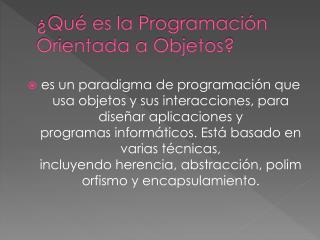 ¿ Qué es la Programación Orientada a Objetos?