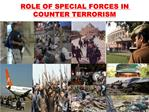 ROLE OF SPECIAL FORCES IN COUNTER TERRORISM