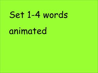 Set 1-4 words animated