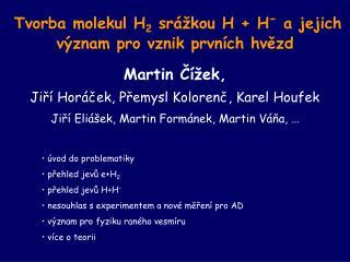 Tvorba molekul H 2  sr áž kou H + H -  a jejich v ý znam pro vznik prvn í ch hv ě zd