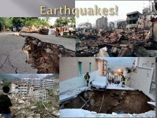 Earthquakes !