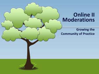 Growing the  Community of Practice