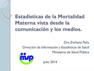 Estadísticas de la Mortalidad Materna vista desde la comunicación y los medios.