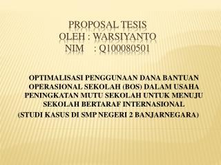 PROPOSAL TESIS oleh : warsiyanto nim    : q100080501