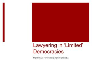 Lawyering in 'Limited' Democracies