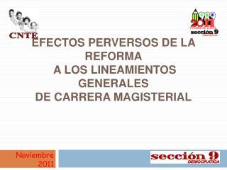 EFECTOS PERVERSOS DE LA REFORMA  A LOS LINEAMIENTOS GENERALES  DE CARRERA MAGISTERIAL