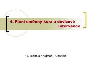 4. Fixní směnný kurz a devizové intervence