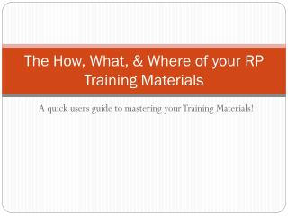 The How, What, & Where of your RP Training Materials