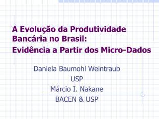 A Evolução da Produtividade Bancária no Brasil: Evidência a Partir dos Micro-Dados