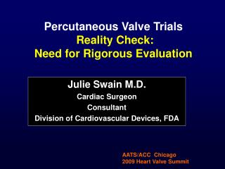 Percutaneous Valve Trials  Reality Check: Need for Rigorous Evaluation