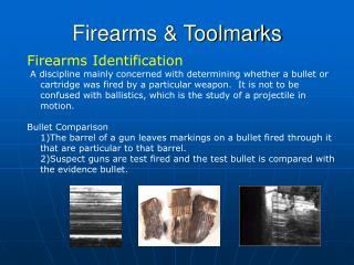 Firearms & Toolmarks