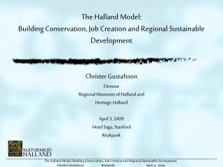 The Halland Model: Building Conservation, Job Creation and Regional Sustainable Development,