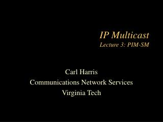 IP Multicast Lecture 3: PIM-SM