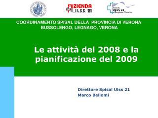 Le attività del 2008 e la pianificazione del 2009
