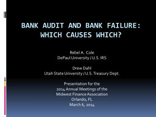 Bank Audit and bank Failure: Which Causes Which?