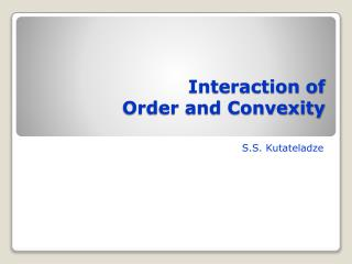 Interaction of Order and Convexity