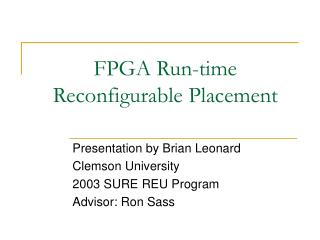 FPGA Run-time Reconfigurable Placement