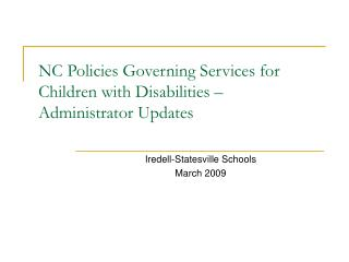NC Policies Governing Services for Children with Disabilities –  Administrator Updates