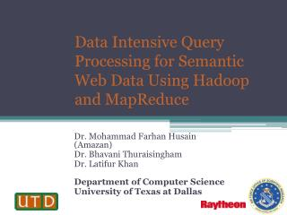 Data Intensive Query Processing for Semantic Web Data Using Hadoop and MapReduce