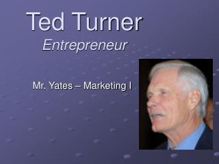 Ted Turner Entrepreneur