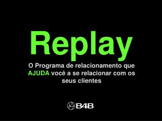 Replay