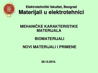 MEHANICKE KARAKTERISTIKE MATERIJALA   BIOMATERIJALI   NOVI MATERIJALI I PRIMENE