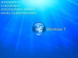 Windows 7 Luka Boras Sveucili te u Rijeci,  Odjel za matematiku