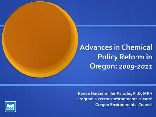 Advances in Chemical Policy Reform in Oregon:  2009-2011