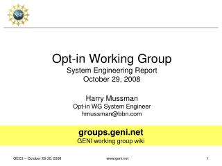 Opt-in Working Group System Engineering Report October 29, 2008 Harry Mussman