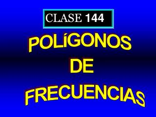 CLASE  144