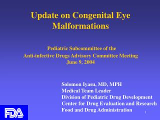 Update on Congenital Eye Malformations   Pediatric Subcommittee of the  Anti-infective Drugs Advisory Committee Meeting