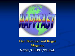 Dan Borchert and Roger Magarey NCSU/CPHST/PERAL