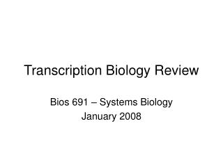 Transcription Biology Review
