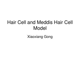 Hair Cell and Meddis Hair Cell Model