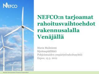 NEFCO:n tarjoamat rahoitusvaihtoehdotrakennusalalla Venäjällä
