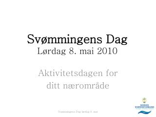 Svømmingens Dag Lørdag 8. mai 2010