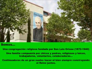 Somos… Una congregación religiosa fundada por San Luis Orione (1872-1940)