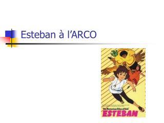 Esteban à l'ARCO