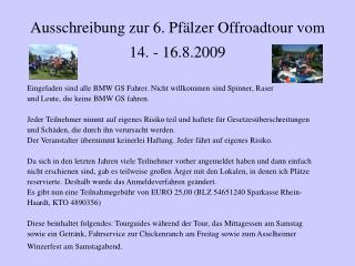 Ausschreibung zur 6. Pfälzer Offroadtour vom 14. - 16.8.2009